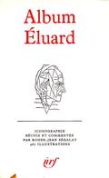 Album Eluard Pléiade. Iconographie Réunie Et Commentée Par Roger-Ségalat .467 Illustrations;1968 - La Pleiade