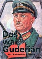 Das War Guderian - Lebensbericht In Bildern. Horst Scheibert - Allemand