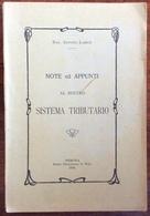 1914 A. Larice NOTE ED APPUNTI AL NOSTRO SISTEMA TRIBUTARIO - Gemona Tip G. Toso - Diritto Ed Economia