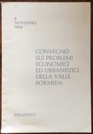 1965 Millesimo - CONVEGNO SUI PROBLEMI ECONOMICI ED URBANISTICI DELLA VALLE BORMIDA / Savona / CISL - Diritto Ed Economia