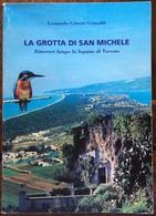 1999 CAGNANO VARANO - La Grotta Di San Michele , Itinerario Lungo La Laguna Di Varano/ Foggia - Storia, Filosofia E Geografia