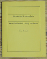 Thierry De Cordier Eenzaam Op De Marktplaats Oplage 750 Ex. - Books, Magazines, Comics