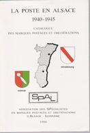 La Poste En Alsace En 1940 - 1945 Par JP Bournique, SPAL édition 1986, Réimpression -- Elsass Lothringen 2. WK - France
