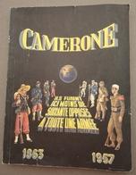 Légion Etrangère - CAMERONE 1863-1957 -  Ils Furent Ici Moins De Soixante Opposés à Toute Une Armée - - Livres