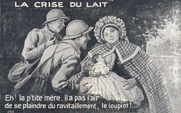 Poilu - La Crise Du Lait. Eh! La P'tite Mère, Il A Pas L'aire De Se Plaindre Du Ravitaillement, Le Loupiot!... - Humoristiques