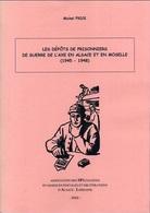 Les Dépôts De Prisonniers De Guerre De L'Axe En Alsace Et En Moselle 1945 - 1948, SPAL 2002, Elsass Lothringen - Military Mail And Military History