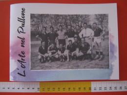 WL ITALIA 100 F.C. GATTINARA CALCIO CATALOGO MOSTRA DELLA ARTE NEL PALLONE FOOTBALL SPORT 32 PAG. - Books