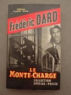 Editions Fleuve Noir - Collection Spécial-Police N.253 - Frederic DARD - Le Monte-Charge - San Antonio