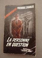 Editions Fleuve Noir - Espionnage N.161 -Frédéric Charles Pseudo De Frédéric Dard - La Personne En Question -1958 EO - Fleuve Noir
