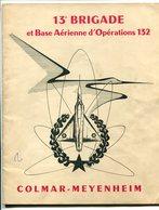 13° Brigade Et Base Aérienne D'opérations 132 Colmar Meyenheim 1962 - Books, Magazines, Comics
