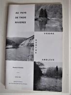 AU PAYS DE TROIS RIVIERES - Vesdre/Ourthe/Amblève - 24 X 16 Cm. - C 11 - Tourism