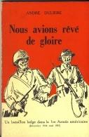 Nous Avions Rêvé De Gloire. André Dulière. Namur. 1944/1945. Ouvrage Dédicacé De L'auteur. Numéroté - War 1939-45
