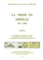 Catalogue Moselle 1944 - 2010 - Tome 2 - Oblitérations Mécaniques - SPAL 2010 - Alsace Lorraine - - Machine Postmarks