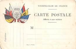 PIE-FO -19-6646 : CARTE POSTALE FRANCHISE MILITAIRE OFFERTE A NOS SOLDATS PAR LE TOURING-CLUB DE FRANCE  1915. - Tarjetas De Franquicia Militare