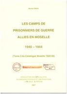 Les Camps De Prisonniers De Guerre Alliés En Moselle 1940 - 1944 - SPAL 2007 - Lorraine Lothringen - Military Mail And Military History