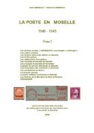 La Poste En Moselle 1940 - 1945 Tome 2 - A. Et S. Demeraux - SPAL 2005 - Elsass Lothringen Lorraine - Francia