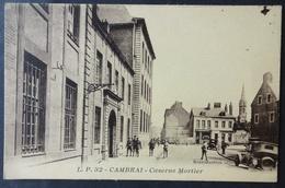 CPA 59 CAMBRAI - RARE Vue - Caserne Mortier - Edit. L.P. 32 - Réf. Z 175 - Cambrai