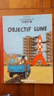 HERGE TINTIN OBJECTIF LUNE CASTERMAN 1953 IMPRIME EN BELGIQUE VOIR LES SCANS - Tintin