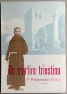 1962 UN MARTIRE TRIESTINO P. PIERGIOVANNI FILIPPI / Trieste - Religion