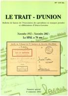 Le Trait D'Union - Bulletin Spécial Pour Les 70 Ans De La SPAL - L'histoire Postale De L'Alsace Lorraine - - Philately And Postal History