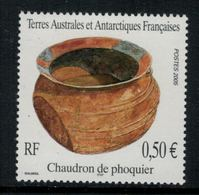 T.A.A.F. // 2005 //  No.409 Y&T Neuf** Chaudron De Phoquier - Neufs