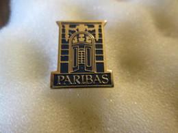 PIN'S   PARIBAS  BANQUE - Banks