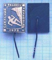 USSR / Badge / Soviet Union / UKRAINE. Alpinism Mountaineering Rock Climbing. Rock Traverse. Ternopil. 1972 - Alpinismus, Bergsteigen