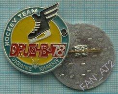 UKRAINE / Badge / Hockey Team Druzhba-78 Kharkiv Juniors . - Winter Sports