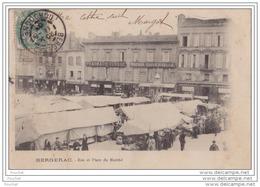 24) BERGERAC - Rue Et Place Dui Marché -  (animée - Oblitération De 1903) - Bergerac