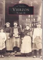 Livre Mémoire En Images - Vierzon Tome II - Photographie De Cartes Postales Sur 128 Pages En Bon état - Vierzon