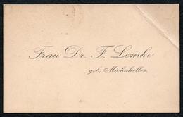 C6515 - Dr. F. Lemke Geb. Michahelles - Visitenkarte - Visitenkarten