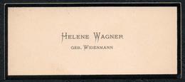 C6520 - Helene Wagner Geb. Widenmann - Visitenkarte - Visitenkarten