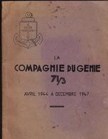 La Compagnie Du Génie 71/3. Avril 44 à Décémbre 47. Corse, île D'Elbe, Provence, Alsace, Allemagne, Indochine, Cambodge. - Livres