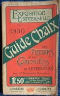 Guide CHAIX - Exposition Universelle De 1900 - Librairie Chaix - ( 1900 ) . - Livres, BD, Revues