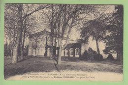 FRONSAC : Château Monroze, Vue Prise Du Parc, Monopole De C. Legendre & Cie Libourne Bordeaux. 2 Scans. Edition ? - Autres Communes