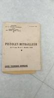 Militaire -guide Techinique Du Pistolet-mitrailleur De 9 Mm M.A.T Modèle 1949 - Technical Plans