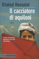 KHALED HOSSEINI - Il Cacciatore Di Aquiloni. - Novelle, Racconti