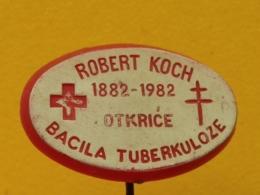 LIST 112- Red Cross, Croix Rouge, Plastic Pin, Yugoslavia  Tuberculose, Tuberculosis, Robert Koch - Médical