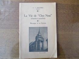 """MACQUIGNY ET SES ENVIRONS LA VIE DE """"CHEZ NOUS"""" (d'autrefois à Aujourd'hui) A.-I. MACAREZ 14 SEPTEMBRE1945 47 PAGES ET P - Picardie - Nord-Pas-de-Calais"""