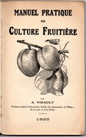 Jardinage. Manuel Pratique De Culture Fruitière Par A.Vidault. Année 1925. - Garden