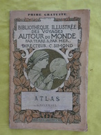 ATLAS UNIVERSEL BIBLIOTHÈQUE ILLUSTRÉE ...AUTOUR DU MONDE EDIT. 1898 PLON TURQUIE GERCE EMPIRE OTTOMAN - Géographie