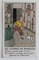 Rare 1945 Chromo Image Tintin Et Milou Hergé Vignette Promotionnelle Casterman Les Cigares Du Pharaon N°3 - Chromos