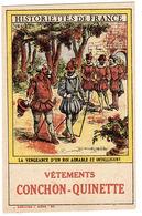 CARTE PUB - VÊTEMENTS CONCHON-QUINETTE - Historiettes De France - 12 - La Vengeance D' Un Roi Aimable Et Intelligent - Publicité