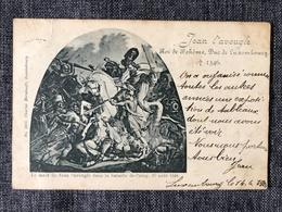 Luxembourg * 1900 - Jean L'Aveugle Roi De Bohême, Duc De Luxembourg + 1346 - Cartes Postales