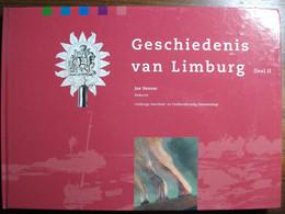 Geschiedenis Van Limburg Deel 2: Franse Tijd, Belgische Opstand, Nazis, Carnaval, Geloof, Cultuur - Geschiedenis