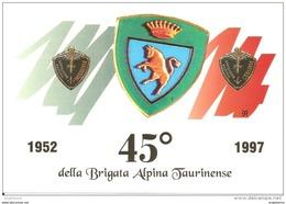 ITALIA - 1997 TORINO 45° Costituzione Brigata Alpini Taurinense (Mole, Penna Alpina, Stemma) Su Cartolina Speciale - Militaria