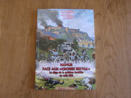 NAMUR Face Aux Grosses Bertha Août 1914 Régionalisme Guerre 14 18 Siège Position Fortifiée Forts Invasion Allemande Pont - Guerre 1914-18
