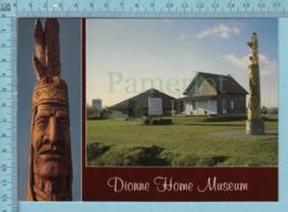 Dionne Home Museum - Musé Des Quintuplées- Pub: Dexter - Musées