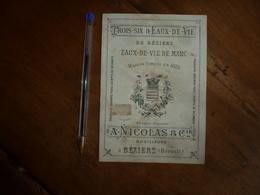 Vers 1900 :  Trois-Six Et Eaux-de-Vie-de-Marc - Exempt De Mélanges - A. NICOLAS & Cie à Béziers  ...etc - 1800 – 1899