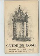 ITALIE - ROMA - Guide De ROME , COMITE NATIONAL ITALIEN POUR L'ANNÉE SAINTE 1950 Avec Système Localisation édifices - Roma (Rome)